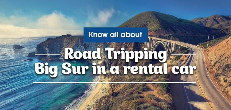 Road tripping Big Sur in a rental car