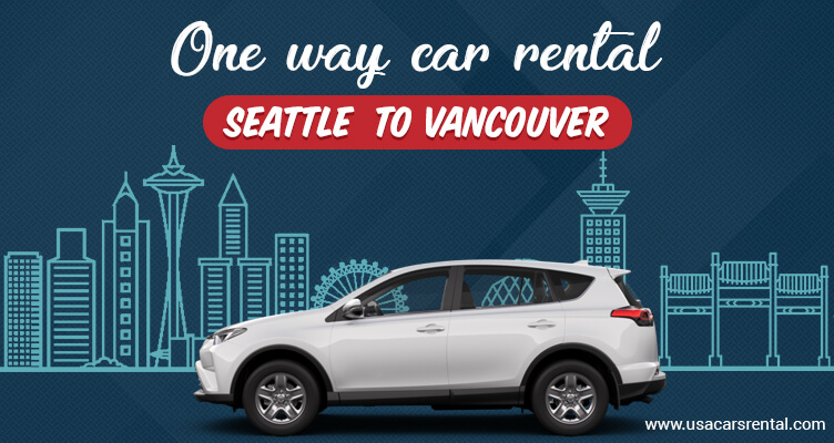 One way car rental from Seattle to Vancouver